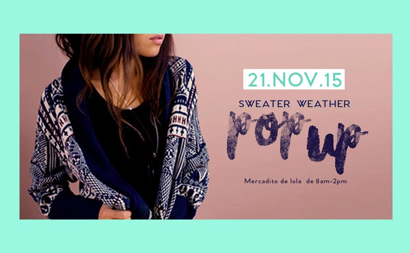 Sweater Weather Boho Pop-up Store | Noviembre 2015