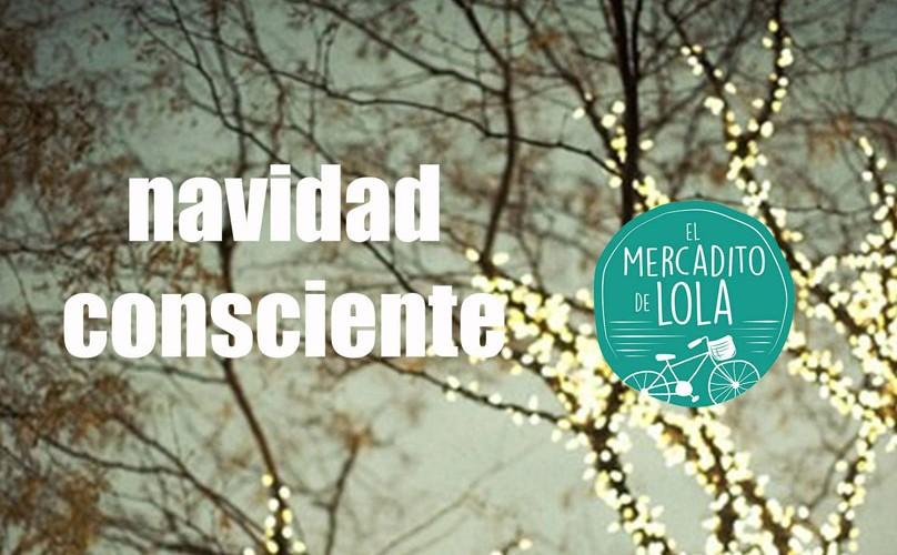 Navidad Consciente en El Mercadito de Lola | Diciembre 2015
