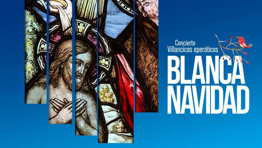 Concierto de villancicos operáticos, Blanca Navidad | Diciembre 2015