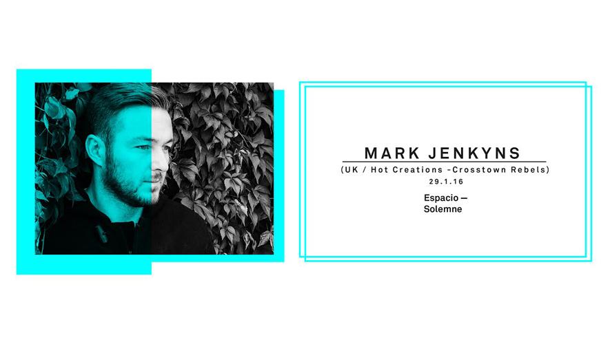 Fiesta con Mark Jenkyns en Espacio Solemne | Enero 2016
