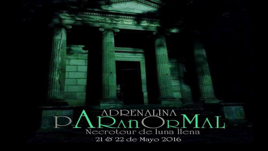 Necrotour de Luna Llena - Adrenalina Paranormal | Mayo 2016