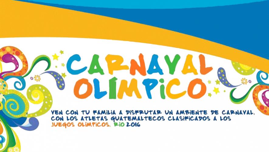 Carnaval Olímpico en la Ciudad de Guatemala | Febrero 2016