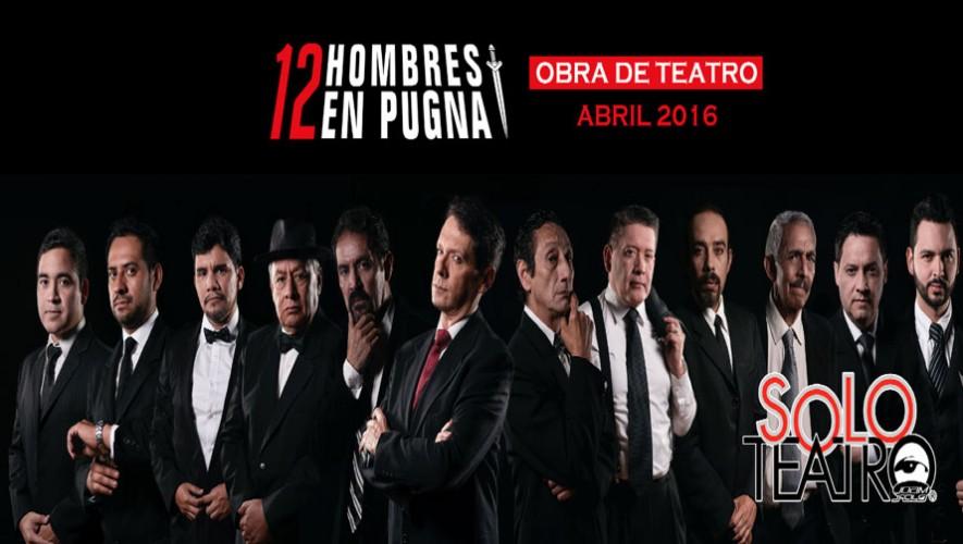 Obra de teatro 12 Hombres en Pugna   Abril 2016