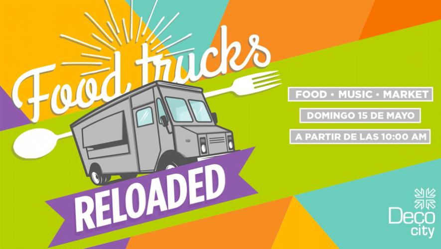 Food Trucks Reloaded en Deco City | Mayo 2016