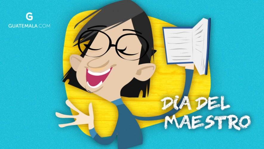 ¡Feliz Día del Maestro a todos los profesores guatemaltecos! (Foto: Guatemala.com)