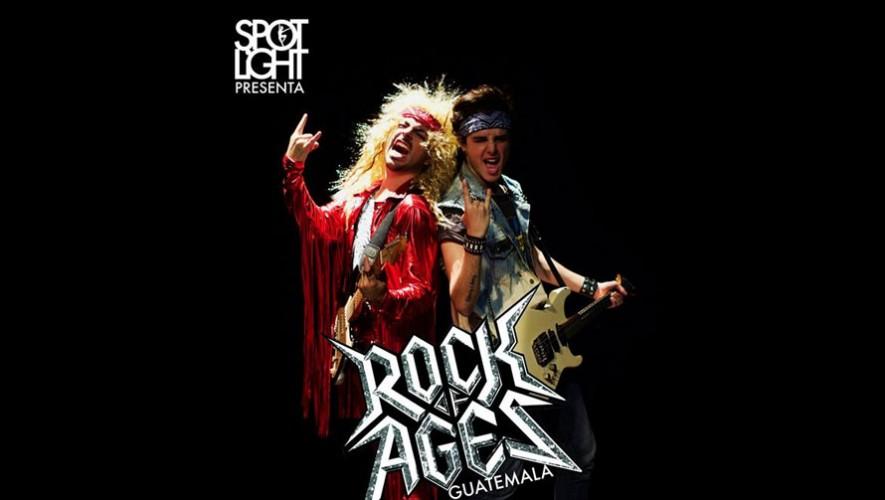 Musical Rock Of Ages en Ciudad de Guatemala | Septiembre y Octubre 2016