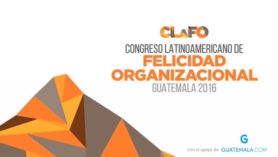 Congreso Latinoamericano de Felicidad Organizacional   Agosto 2016