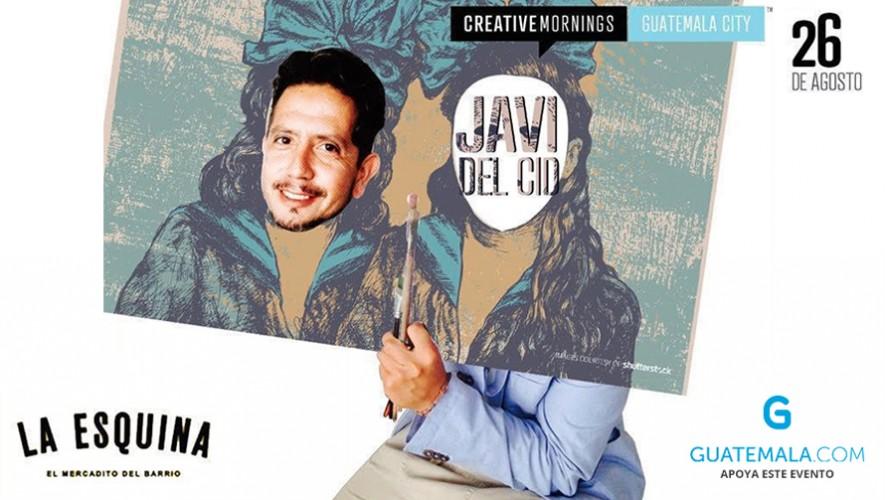 """Creative Mornings"" Guatemala presenta a Javi del Cid en ""La Esquina""   Agosto 2016"