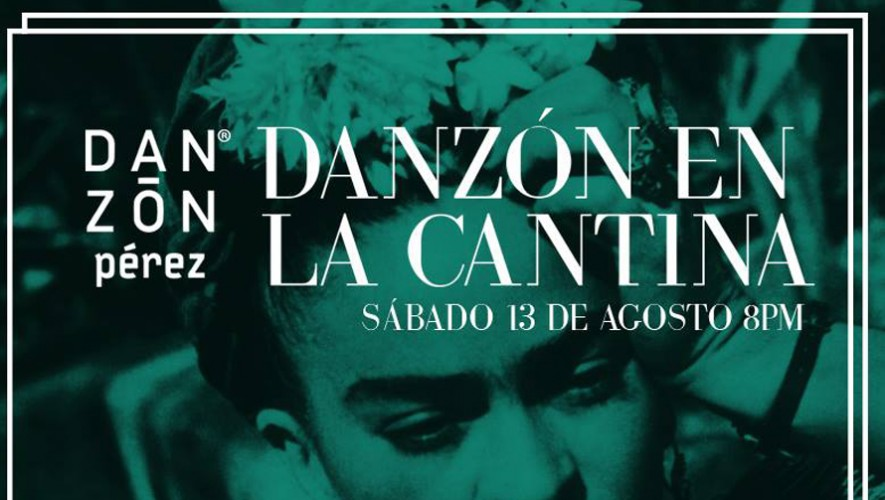 Danzón en La Cantina Antigua Guatemala   Agosto 2016
