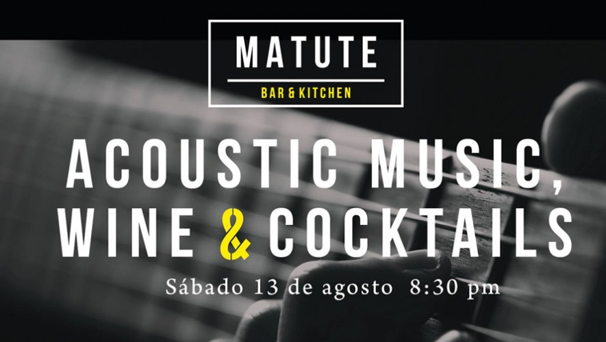 Música acústica, vino y cóteles en Matute   Agosto 2016