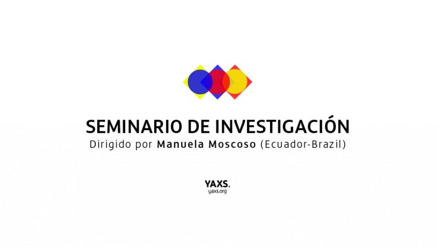 Seminario de Investigación Artística Impartido por Manuela Moscoso | Septiembre 2016