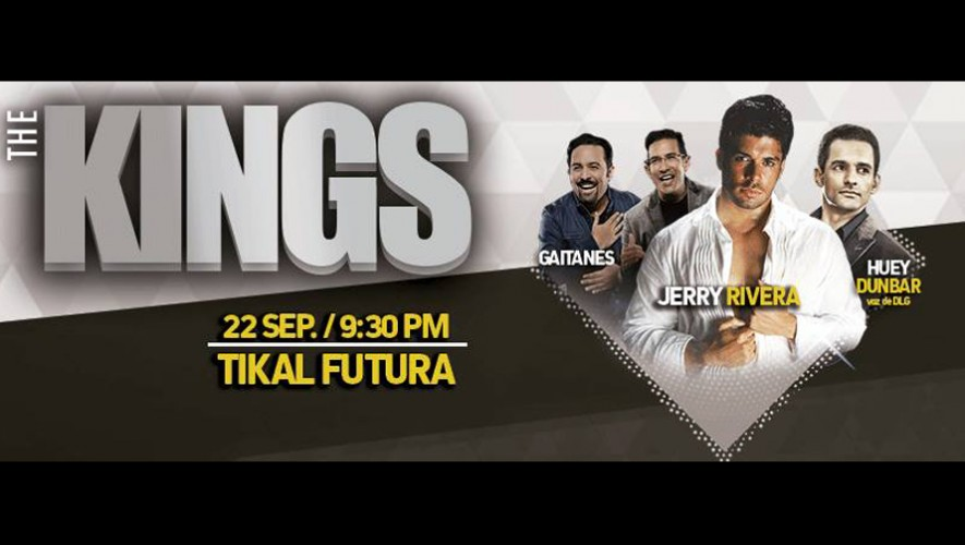 The Kings: Jerry Rivera, Gaitanes y Huey Dumbar en Guatemala | Septiembre 2016