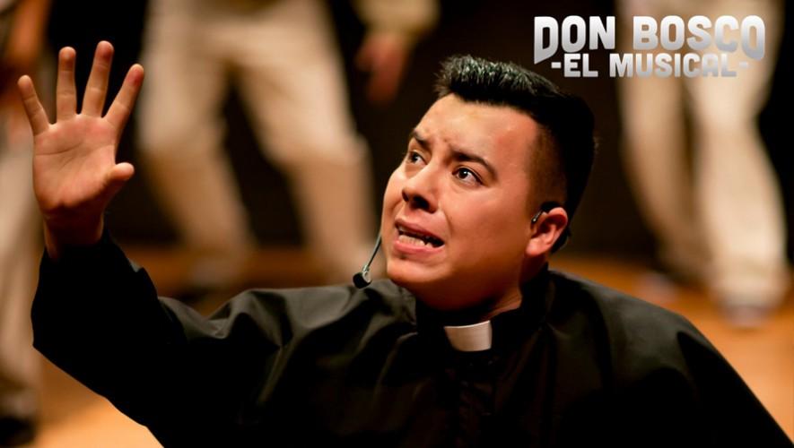 Don Bosco el musical en Guatemala en el Teatro Abril| Septiembre - Octubre 2016