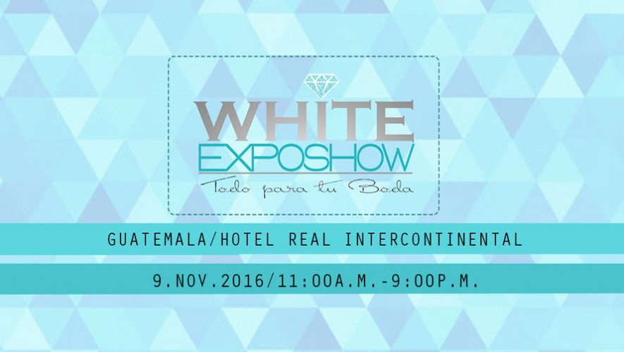 White Exposhow de Bodas Guatemala en Hotel Real Intercontinental  Septiembre 2016