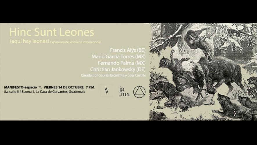 Exhibición Hinc Sunt Leones (aquí hay leones) en MANIFESTO-espacio | Octubre 2016