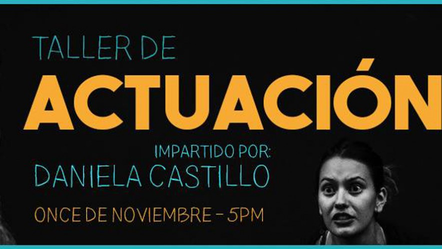 Taller de Actuación impartido por Daniela Castillo en Imaginatorio | Noviembre 2016
