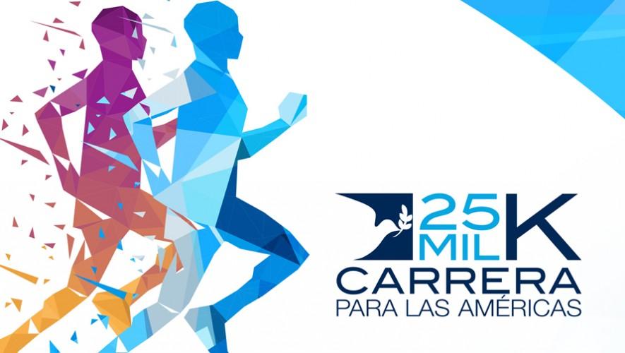 Carrera Para Las Américas 25 Mil K en Guatemala | Abril 2017