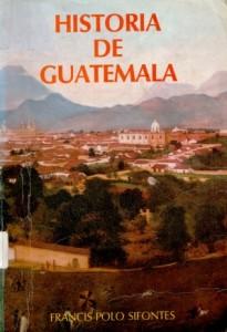 Libro de Historia de Guatemala de Francis Polo Sifontes