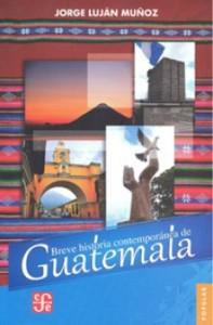 Libro de historia de Guatemala Breve Historia Contemporánea De Guatemala