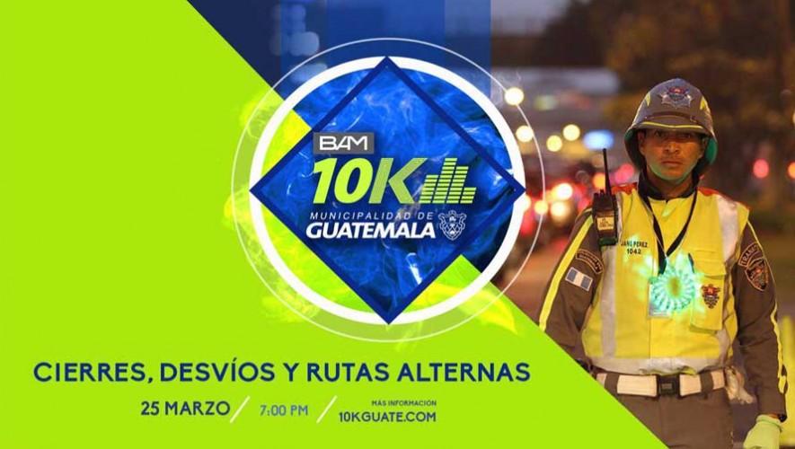 Rutas alternas y parqueos para Carrera 10K Nocturna de la Ciudad de Guatemala, marzo 2017