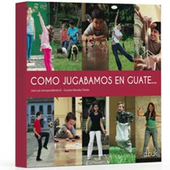 Libro Cómo jugábamos en Guate