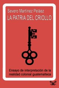 Libro de historia de Guatemala La Patria del Criollo