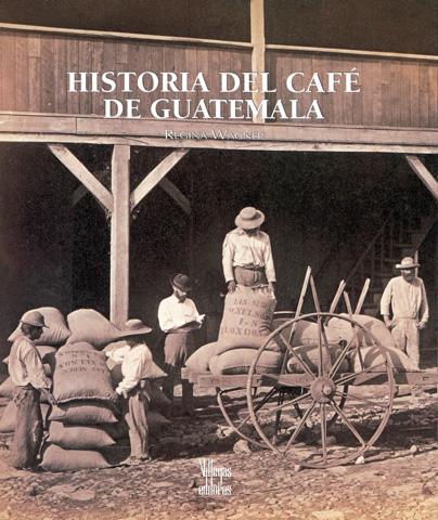 Historia Del Cafe De Guatemala Regina Wagner