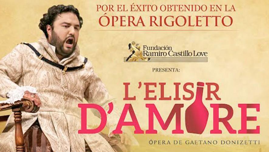 Ópera L'Elisir D'Amore en Centro Cultural Miguel Ángel Asturias | Mayo 2017
