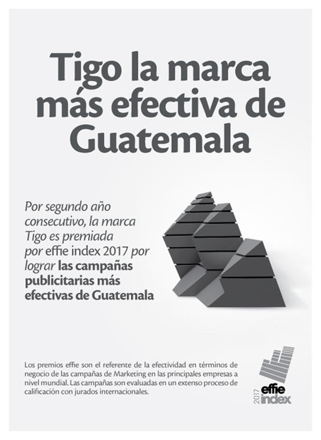 Effie 2017 premia a Tigo como la campaña publicitaria más efectiva de Guatemala