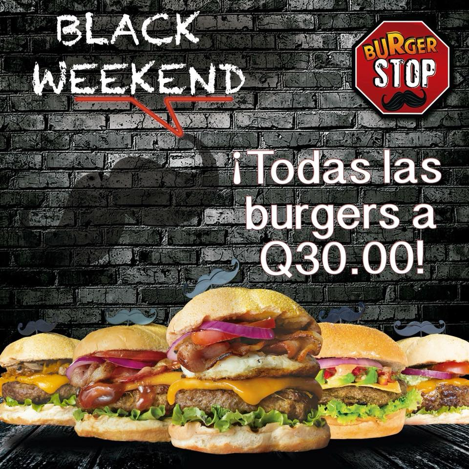 Burger Stop Black Friday Guatemala