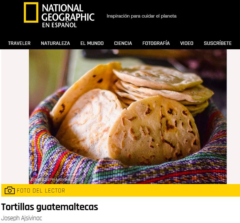 Foto de tortillas guatemaltecas es publicada en National Geographic