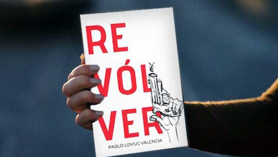 Presentación del libro de poesía: Revólver, de Pablo Lemus Valencia | Febrero 2019
