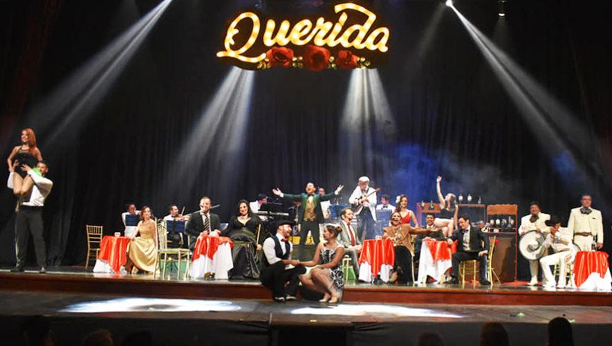 Querida, El Musical en la Ciudad de Guatemala   Mayo-Junio 2019
