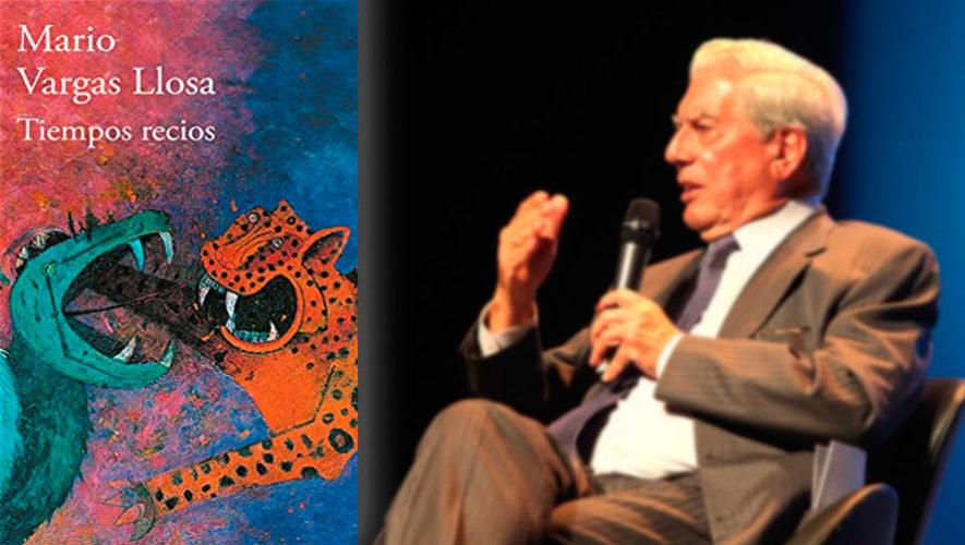 Diálogo abierto acerca del libro Tiempos Recios de Mario Vargas Llosa | Noviembre 2019
