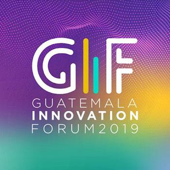 Guatemala Innovation Forum 2019, foro gratuito de innovación en la era de la economía digital 2