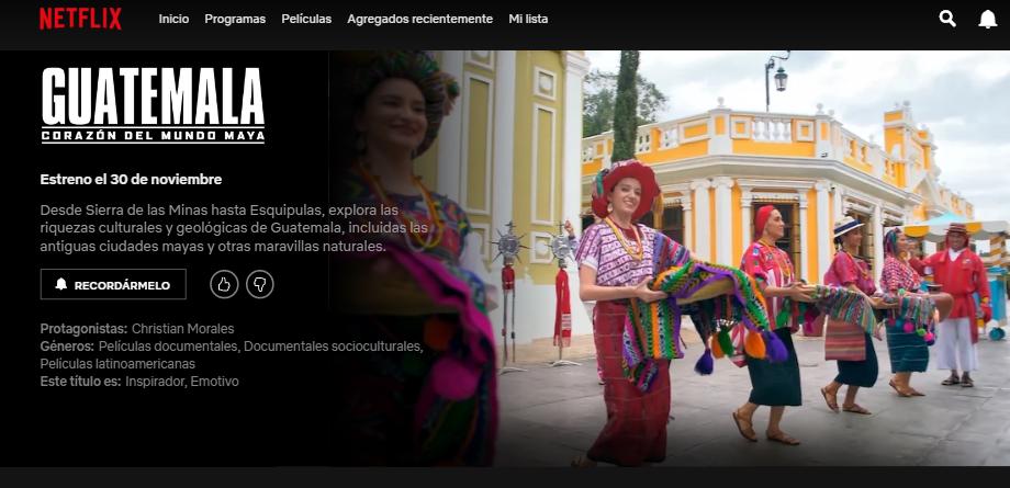 Netflix estrenará Guatemala Corazón del Mundo Maya
