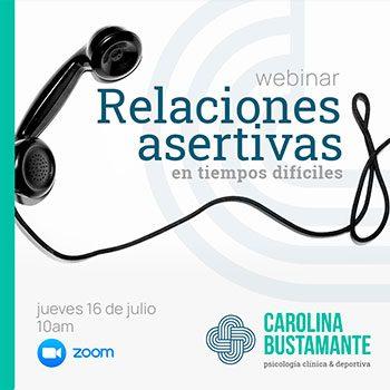 Webinar: Relaciones asertivas en tiempos difíciles | Julio 2020