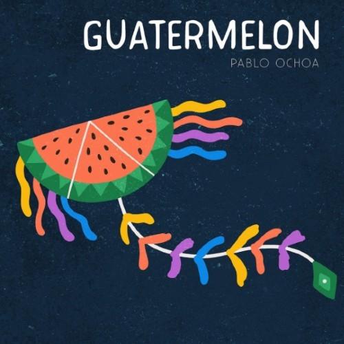 guatemala-segundo-sencillo-disco-guatermelon-pablo-ochoa-diverso-pasion-viajes-nostalgia