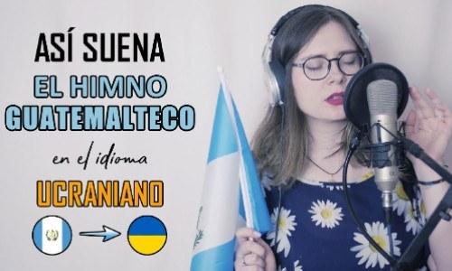 joven-ucraniana-tradujo-canto-himno-nacional-guatemala-idioma-ucraniano-amor-guatemalteco-anna-kazac