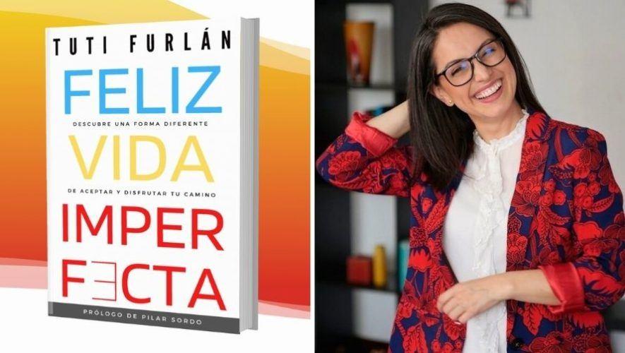 Lanzamiento del libro Feliz Vida Imperfecta de Tuti Furlán | Diciembre 2020