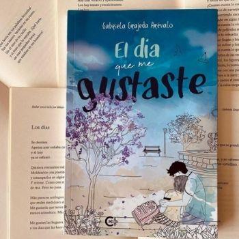 El día que me gustaste El primer libro de la autora guatemalteca, Gabriela Grajeda 1