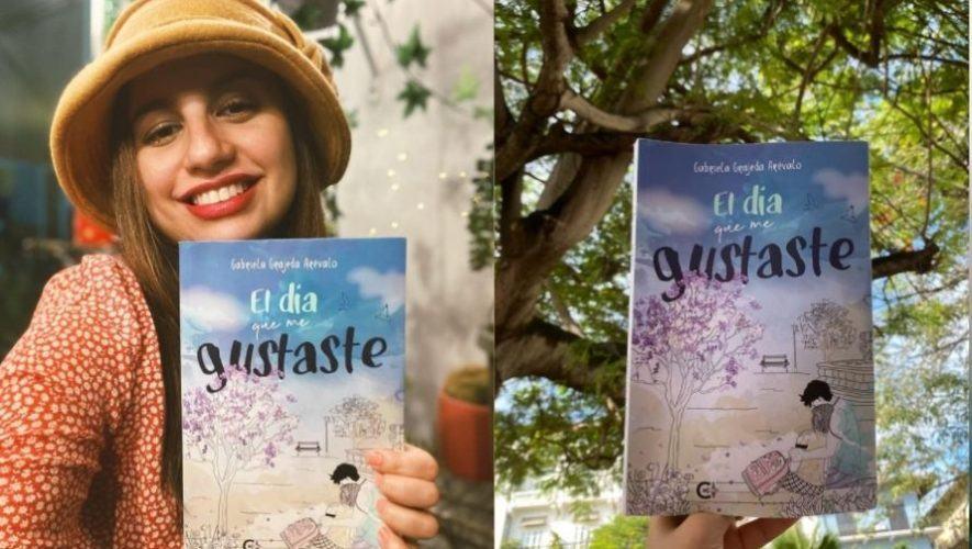 El día que me gustaste El primer libro de la autora guatemalteca, Gabriela Grajeda