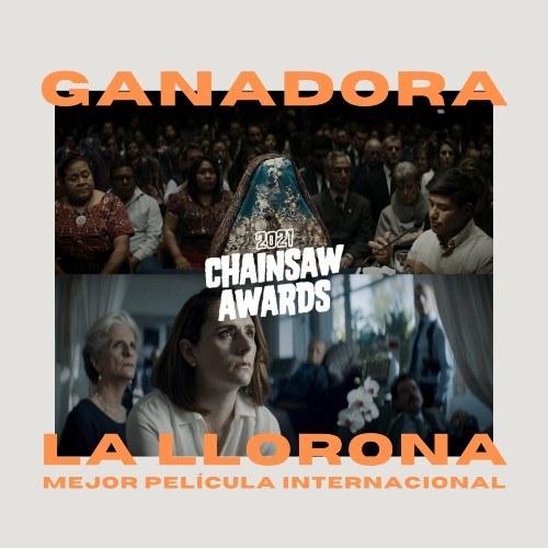 La Llorona es laMejor Película Internacional de los premios FANGORIA Chainsaw 2021