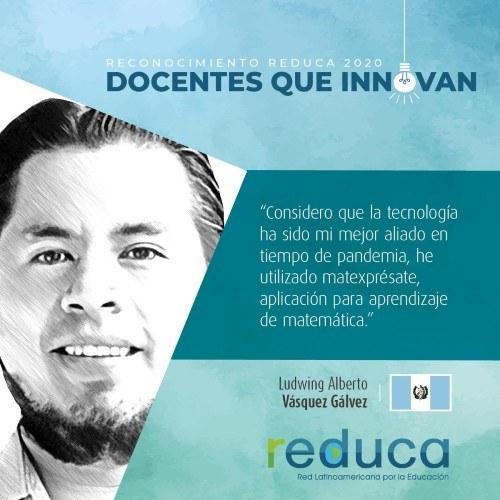 Originario de Huehuetenango obtuvo el Reconocimiento Reduca 2020 Docentes que Innovan