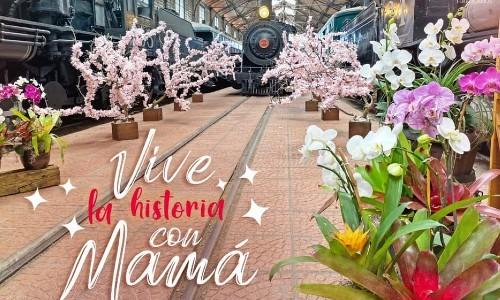 vive la historia con mamá museo del ferrocarril mayo 2021