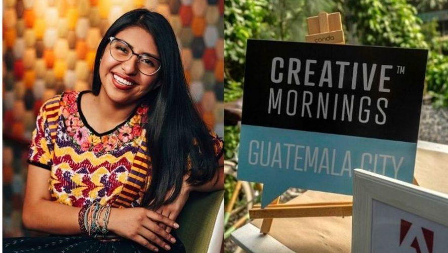 Creative Mornings: Charla con Ixlem Chen Sam | Junio 2021